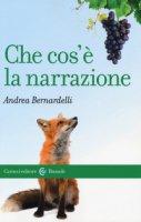 Che cos'è la narrazione - Bernardelli Andrea