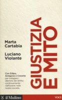 Giustizia e mito. Con Edipo, Antigone e Creonte - Cartabia Marta, Violante Luciano