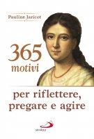 365 motivi per riflettere, pregare e agire - Pauline Jaricot
