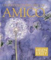 Un piccolo libro per un amico - Helen Exley