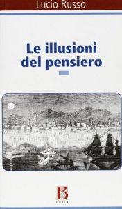 Copertina di 'Le illusioni del pensiero. La psicoanalisi tra ragione e follia'