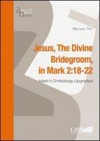 Jesus, the divine bridegroom (Mk. 2:18-22) - Tait Michael