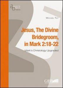Copertina di 'Jesus, the divine bridegroom (Mk. 2:18-22)'