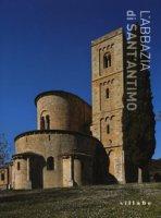 L' abbazia di Sant'Antimo. Ediz. a colori - Luchini Luca, Sora Anna