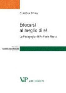 Copertina di 'Educarsi al meglio di sé. La Pedagogia di Raffaele Resta'