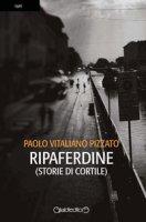 Ripaferdine (storie di cortile) - Pizzato Paolo Vitaliano