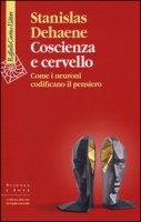 Coscienza e cervello - Stanislas Dehaene