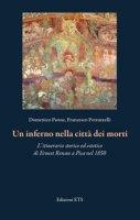 Un inferno nella città dei morti. L'itinerario storico ed estetico di Ernest Renan a Pisa nel 1850 - Paone Domenico, Petruzzelli Francesco