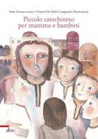 Piccolo catechismo per mamma e bambini - Fabio Scarsato, Donata Dal Molin Casagrande (illustrazioni)