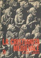 La cristianità medioevale - Aldo Landi