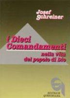 I dieci comandamenti nella vita del popolo di Dio - Schreiner Josef