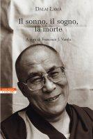 Il sonno, il sogno,  la morte - Sua Santità il XIV Dalai Lama