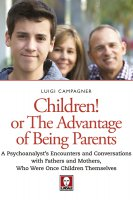 Children! Or the Advantage of Being Parents - Luigi Campagner