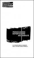 Persecuzione deportazione solidarietà. La comunità ebraica modenese nella seconda guerra mondiale