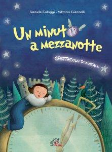 Copertina di 'Un minuto a mezzanotte [SPARTITO COPIONE]'