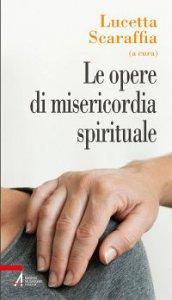 Copertina di 'Le opere di misericordia spirituale'