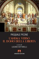 L' anima verso il dono della libertà - Picone Pasquale