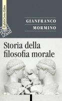 Storia della filosofia morale - Gianfranco Mormino
