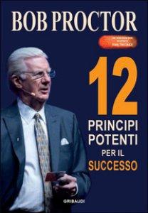 Copertina di '12 principi potenti per il successo'