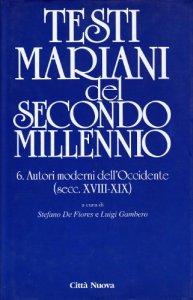 Copertina di 'Testi mariani del secondo millennio [vol_2] / Autori moderni dell'Occidente. Secoli XVIII-XIX'