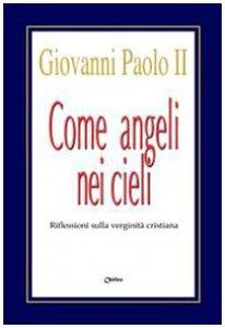 Copertina di 'Come angeli nei cieli. Riflessioni sulla verginità cristiana'