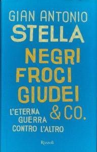 Copertina di 'Negri, froci, giudei & co. L'eterna guerra contro l'altro'