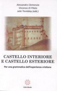 Copertina di 'Castello interiore e castello esteriore'
