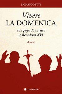 Copertina di 'Vivere la domenica con Papa Francesco e Benedetto XVI - Anno A'