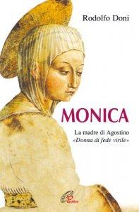 Copertina di 'Monica. La madre di Agostino. �Donna di fede virile�'