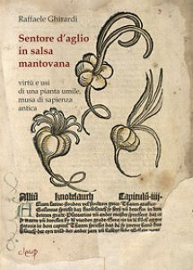 Copertina di 'Sentore d'aglio in salsa mantovana. Virtù e usi di una pianta umile, musa di sapienza antica'