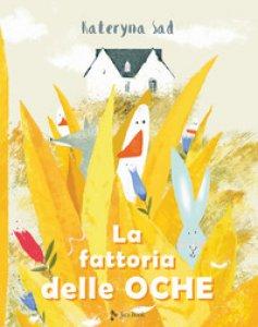 Copertina di 'La fattoria delle oche. Ediz. a colori'