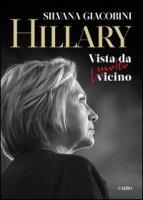 Hillary. Vista da molto vicino - Giacobini Silvana