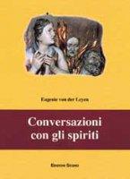Conversazioni con gli spiriti - Leyen Eugenie von der