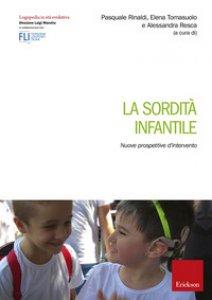 Copertina di 'La sordità infantile. Nuove prospettive d'intervento'