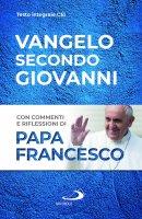 Vangelo secondo Giovanni - Papa Francesco (Jorge Mario Bergoglio)
