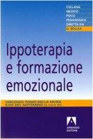 Ippoterapia e formazione emozionale - Del Gottardo Ezio, Tondi Della Mura Vincenzo