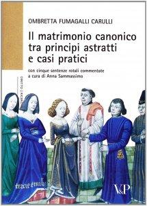 Copertina di 'Il matrimonio canonico tra principi astratti e casi pratici'