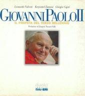 Giovanni Paolo II. Il profeta del terzo millennio - Valente Leonardo, Zanussi Krzysztof, Cajati Giorgio