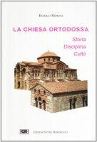 La chiesa ortodossa - Morini Enrico