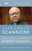 Quando il popolo diventa teologo - Juan Carlos Scannone