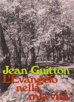 L'evangelo nella mia vita - Guitton Jean