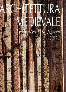 Copertina di 'Architettura Medievale. La pietra e la figura'