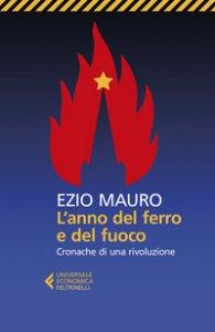 Copertina di 'L' anno del ferro e del fuoco. Cronache di una rivoluzione'