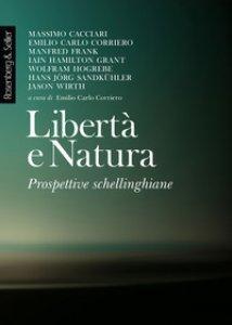 Copertina di 'Libertà e natura. Prospettive schellinghiane'