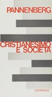 Cristianesimo e società - Pannenberg Wolfhart