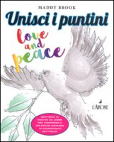 Unisci i puntini. Love & peace. Art therapy - Brook Maddy