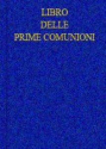 Copertina di 'Libro delle prime comunioni'