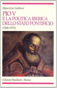 Copertina di 'Pio V e la politica iberica dello Stato pontificio (1566-1572)'