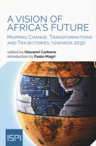 Copertina di 'A vision of Africa's future. Mapping change, transformations and trajectories towards 2030'