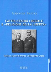 Copertina di 'Cattolicesimo liberale e «religione della libertà»'